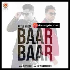 Baar Baar-Fysul Mirza mp3