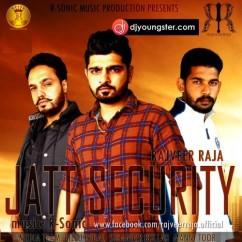 Jatt Security song download by Rajveer Raja