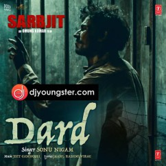 Dard song download by Sonu Nigam