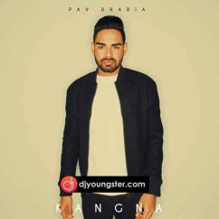 Kangna(Cover) song download by Pav Dharia