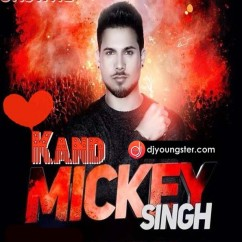 Kand song download by Mickey Singh