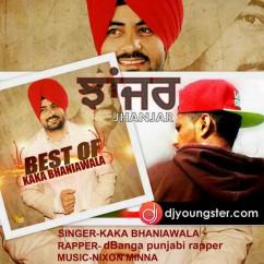 Jhanjar Ft DBanga song download by Kaka Bhainiwala