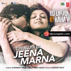 Jeena Marna song download by Altamash Faridi