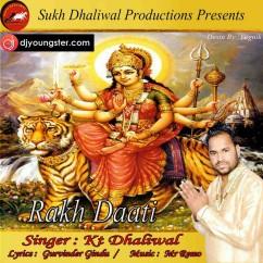 Rakh Daati song download by KT Dhaliwal