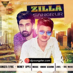 Zila Sangrur song download by Money Uppli