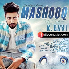 Mashook Fatte Chakni song download by K Guri