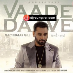 Vaade Daave song download by Nachhatar Gill