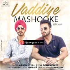 Vaddiye Mashooke song download by Aarsh Benipal