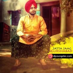 Jatta Jaag song download by Gurshabad