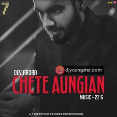 Chete Aungian song download by Dev Arora