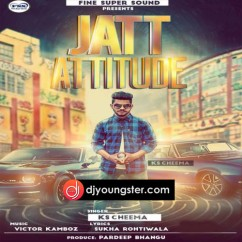 Jatt Attitude song download by K S Cheema