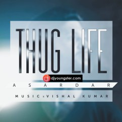 Thug Life song download by Asardar