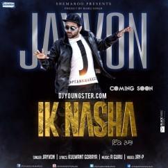 Ik Nasha song download by Jayvon