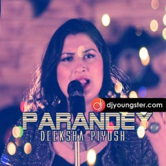 Parandey(Cover) song download by Deeksha Piyush
