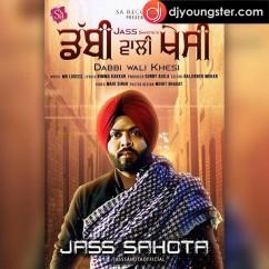 Dabbi Wali Khesi song download by Jass Sahota