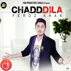 Chad Dila  song download by Feroz Khan
