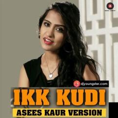 Ikk Kudi song download by Asees Kaur