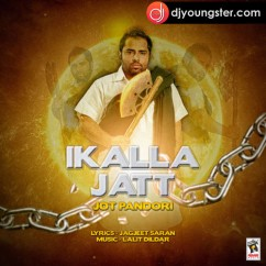 Ikala Jatt song download by Jot Pandori