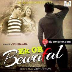 Ek or Bewafayi song download by Vipin Bawra