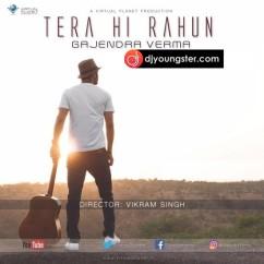 Tera Hi Rahun-Gajendra Verma mp3
