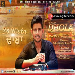 28 Wala Dhaba song download by Dhola
