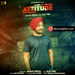 Attitude song download by Aman Uppal