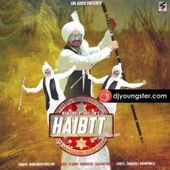 Haibtt song download by Manjinder Dhillon