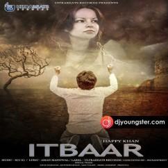 Itbaar song download by Happy Khan