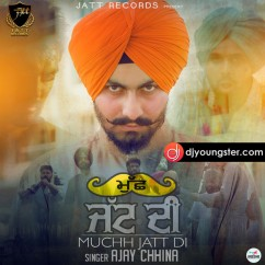 Muchh Jatt Di song download by Ajay Chhina