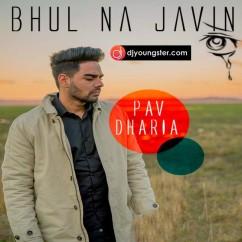 Bhul Na Javin-Pav Dharia(Cover) mp3