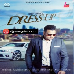 Dress Up song download by Harp Singh