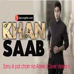 Sanu Ik Pal Chain Na Aawe-Khan Saab(Cover) mp3
