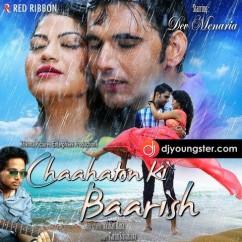 Chaahaton Ki Baarish song download by Akshay Rana