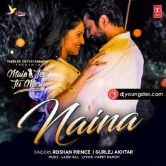 Naina-Roshan Prince(Main Teri Tu Mera) mp3