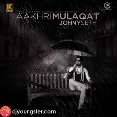 Aakhri Mulaqat-Johny Seth mp3