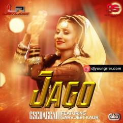 Jago song download by Sarvjeet Kaur