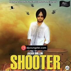 Shooter song download by Jagan Dhillon
