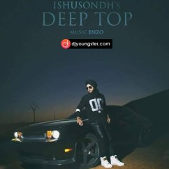 Deep Top song download by Ishu Sondh