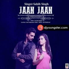 Jaan Jaan song download by Sahib Singh