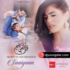 Saaiyaan song download by Qurat Ul Ain Balouch