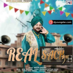 Real Sach song download by Balvir Chotian