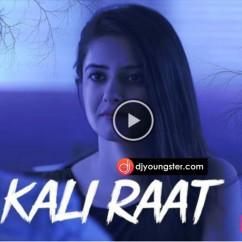 Kali Raat song download by Mohit Saini