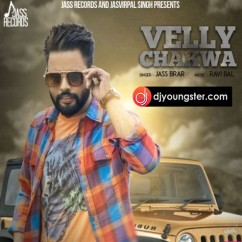 Velly Chakwa song download by Jass Brar