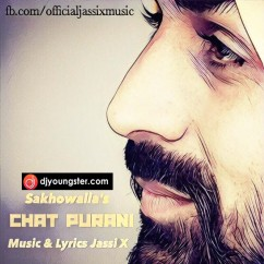 Chat Purani song download by Sakhowalia