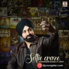 Selfie Craze song download by Sukhshinder Shinda