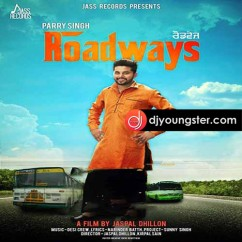 Roadways song download by Parry Singh