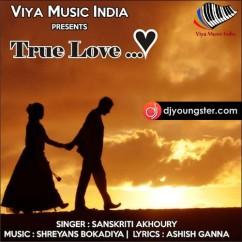 True Love song download by Sanskriti Akhoury