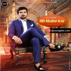 Ab Mujhe Koi song download by Ali Aoun