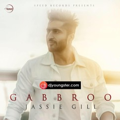 Gabbroo-Jassi Gill song download by Jassi Gill