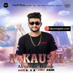 Alcohlic Barish song download by N Kaush